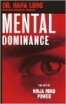 Mental Dominance - Haha Lung, Christopher B. Prowant