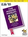 iLife '05: The Missing Manual - David Pogue