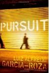 Pursuit - Luiz Alfredo Garcia-Roza, Benjamin Moser