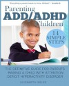 Parenting ADD/ADHD Children: Step-By-Step Guide for Parents Raising a Child with Attention Deficit Hyperactivity Disorder - Elizabeth Miles
