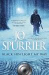 Black Sun Light My Way (Children of the Black Sun) - Jo Spurrier