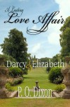 A Lasting Love Affair: Darcy and Elizabeth - P.O. Dixon
