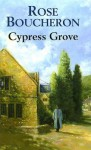 Cypress Grove - Rose Boucheron, Margaret Sircom