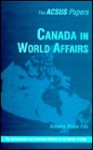 Canada in World Affairs - Annette Baker Fox, Victor Howard, Joseph T. Jockel