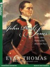 John Paul Jones: Sailor, Hero, Father of the American Navy - Evan Thomas, Dan Cashman