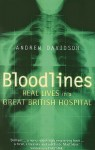 Bloodlines: Real Lives in a Great British Hospital - Andrew Davidson