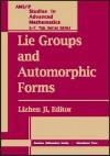 Lie Groups and Automorphic Forms: Proceedings of the 2003 Summer Program, Zhejiang University, Center of Mathematical Sciences, Hangzhou, China - Shing-Tung Yau, Lizhen Ji, Jian-Shu Li, H.W. Xu