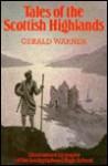 Tales of the Scottish Highlands - Gerald Warner