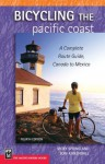Bicycling the Pacific Coast: A Complete Route Guide, Canada to Mexico, 4th Ed. - Vicky Spring, Tom Kirkendall