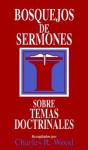 Bosquejos de sermones: Temas doctrinales: Sermon Outlines on Great Doctrinal Themes (Bosque/sermon/Wood) - Charles R. Wood