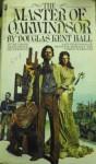 The Master of Oakwindsor - Douglas Kent Hall