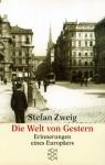 Die Welt von Gestern. Erinnerungen eines Europäers (Taschenbuch) - Stefan Zweig