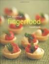 The Essential Fingerfood Cookbook (Essential series) (Murdoch) - Murdoch Books