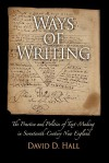 Ways of Writing: The Practice and Politics of Text-Making in Seventeenth-Century New England - David D. Hall