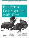 Enterprise Development with Flex: Best Practices for RIA Developers - Yakov Fain, Victor Rasputnis, Anatole Tartakovsky