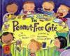The Peanut-Free Cafe - Gloria Koster, Maryann Cocca-Leffler