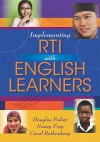Implementing RTI with English Learners - Douglas Fisher, Nancy Frey, Carol Rothenberg