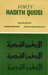 Forty Hadith Qudsi - Ezzeddin Ibrahim, Denys Johnson-Davies