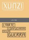 L'arte confuciana della guerra (pillole BUR) (Italian Edition) - Xunzi, Leonardo Vittorio Arena