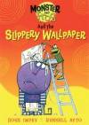 Monster and Frog and the Slippery Wallpaper - Rose Impey, Russell Ayto