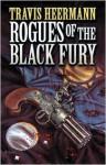 Rogues of the Black Fury - Travis Heermann