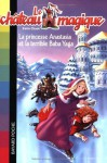 La Princesse Anastasia et la Terrible Baba Yaga (Le château magique, #5) - Katie Chase, Philippe Masson, Anne Delcourt
