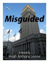 Misguided - Hugh Anthony Levine
