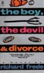The Boy, the Devil and Divorce: The Boy, the Devil and Divorce - Richard Frede