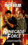 Renegade Force - Dan Schmidt, Don Pendleton