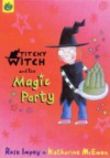 Titchy Witch and the Magic Party (Titchy Witch) - Rose Impey