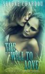 The Will to Love - Selene Chardou