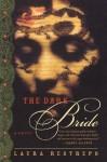 The Dark Bride: A Novel - Laura Restrepo