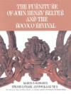 The Furniture of John Henry Belter and the Rococo Revival - Marvin D. Schwartz