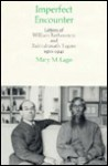 Imperfect Encounter: Letters of William Rothenstein and Rabindranath Tagore - William Rothenstein, Rabindranath Tagore, Mary M. Lago