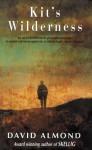 Kit's Wilderness (Signature) - David Almond