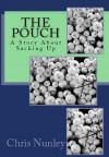 The Pouch - A Story About Sacking Up - Chris Nunley