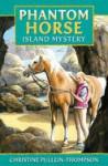 Phantom Horse - Island Mystery: The Wild Palomino - Christine Pullein-Thompson