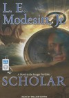 Scholar: A Novel in the Imager Portfolio - L.E. Modesitt Jr., William Dufris, L.E. Modesitt Jr.