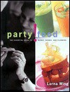 Party Food: The Essential Guide to Menus, Drinks, and Planning - Lorna Wing, Jan Baldwin