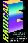 Radical E From Ge To Enron Lessons On How To Rule The Web - Joel Kurtzman, Glenn Rifkin