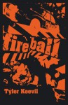 Fireball - Tyler Keevil