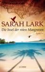 Die Insel der roten Mangroven: Roman (German Edition) - Sarah Lark