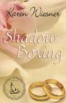 Shadow Boxing - Karen Wiesner