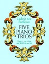 Five Piano Trios - Ludwig van Beethoven