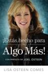 Estas Hecho para Algo Mas!: Inspiraciun y Consejo Espiritual para Edificar una Vida Mejor - Lisa Osteen Comes, Joel Osteen