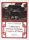 California's Chinese Heritage: A Legacy of Places - Thomas A. McDannold, Kevin Starr
