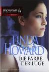 Die Farbe der Lüge : Roman - Linda Howard, Christiane Meyer