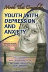 Youth With Depression And Anxiety: Moods That Overwhelm (Helping Youth With Mental, Physical, And Social Challenges) - Kenneth McIntosh, Phyllis Livingston