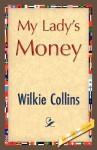 My Lady's Money - Wilkie Collins