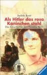 Als Hitler das rosa Kaninchen stahl. Die Geschichte der Familie Kerr. - Judith Kerr